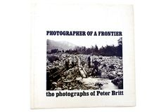 Frontier Photographer: Oregon through the lens of Peter Britt, an early Oregon settler, whose camera captured the pristine beauty of the territory and its pioneers. This 1976 monograph. Scarce