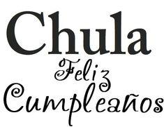 Feliz Cumpleaños Chula