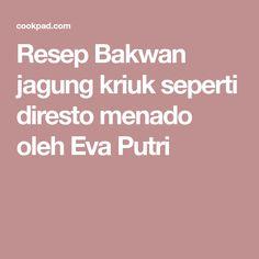 Resep Bakwan jagung kriuk seperti diresto menado oleh Eva Putri