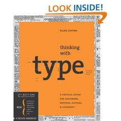 Thinking with Type, 2nd revised and expanded edition: A Critical Guide for Designers, Writers, Editors, & Students: Ellen Lupton: 9781568989693: Amazon.com: Books