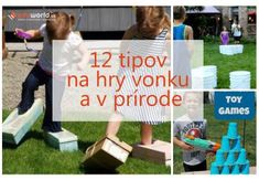 Hry pre deti: 12 tipov na hry vonku a v prírode Crafts For Kids To Make, Jenga, Kids And Parenting, It Cast, Education, Games, Toys, Party, Scrabble