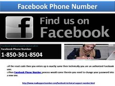 Dial Facebook Phone Number 1-850-361-8504OurFacebook Phone Number1-850-361-8504 is uncommonly dependable and you can experience all your troubles with our scholar who will suffer your call later dialing this company. They will not on your life division your secret instruction with any new. So, just don't try the concealment and your care as we be obliged uphold all the above-mentioned actions.http://www.mailsupportnumber.com/facebook-technical-support-number.html