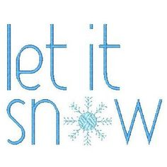 Snowflake in let it snow text. Simple and modern design. Quick to stitch out.    Fits: 10 cm x 10 cm / 4  x 4  13 cm x 18 cm / 5  x 7     Part