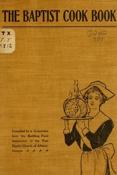 The Baptist Cook Book By Albany Ga. First Baptist Church, Committee From The Building Fund Committee - (1907) - (archive)