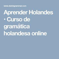 Aprender Holandes •  Curso de gramática holandesa online Dutch Language, Word Order, Languages