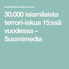 30.000 islamilaista terrori-iskua 15:ssä vuodessa – Suomimedia