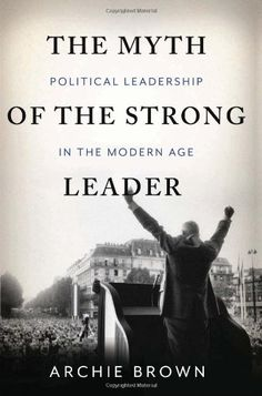 The Myth of the Strong Leader: Political Leadership in th... https://www.amazon.com/dp/0465027660/ref=cm_sw_r_pi_dp_x_RTWryb7DEBRAN