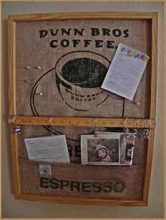 I like this coffee-bag Bulletin Board because of its pocket and yardstick with curtain clips for hanging things too.