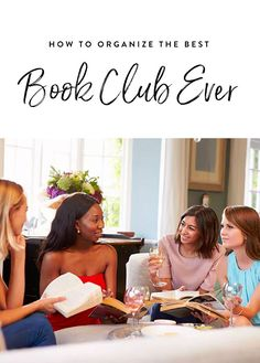 How to Organize a Book Club That Will Actually Stay Together  via @PureWow