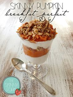 Skinny Pumpkin Breakfast Parfait — A simple parfait that is full of pumpkin, spice and everything nice!