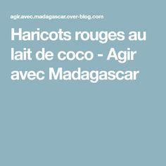 Haricots rouges au lait de coco - Agir avec Madagascar