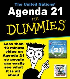 Agenda 21 for Dummies video link here: https://www.youtube.com/watch?v=TzEEgtOFFlM Explained well. Including implications it will have on humanity. Opinions within the video come in some cases from those that were in on the negotiations. Truly an interesting watch. Agenda 21 for Dummies video link here: https://www.youtube.com/watch?v=TzEEgtOFFlM /watch?v=9GykzQWlXJs=share=FL9p97LzfoYNlSIkLvir085g