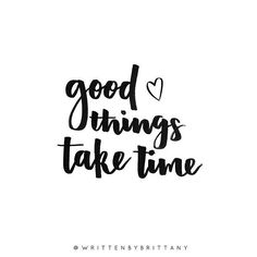 Don't worry if you aren't kicking goals today, just remember that good things take time. Just like wine and cheese! speaking of... time for a rosé and some brie! | Hand Lettered Quotes | Calligrahy Quotes | Quote of the day | Brush Lettering | Hand Lettering | Lettering Quotes | Modern Calligraphy | Written by Brittany | Written by Brittany Lettering