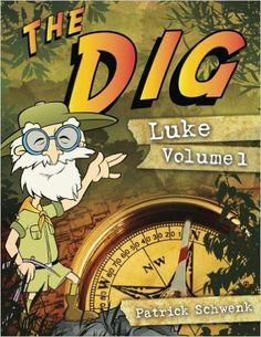 The Dig Luke Vol. 1: Patrick Schwenk: 9780615690643: Amazon.com: Books
