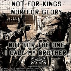 Not for Kings, Nor for Glory, But for the One I call my Brother - MilitaryAvenue.com