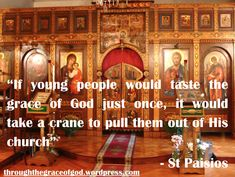 """""""If young people would taste the grace of God just once, it would take a crane to pull them out of His church."""" – St Paisios #orthodoxquotes #orthodoxy #christianquotes #stpaisios #stpaisiosquotes #throughthegraceofgod"""