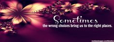 Timeline Cover Quotes: Sometimes the wrong choices bring us to the right places