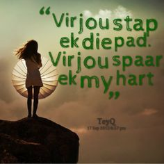 Vir jou spaar ek my hart Quotations, Qoutes, Afrikaanse Quotes, Wise Quotes, Wise Sayings, My Land, My People, Love And Marriage, Birthday Wishes