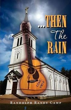 Then THE Rain A Contemporary Rock N' Roll Thriller BY Randolph Randy Camp 9 | eBay