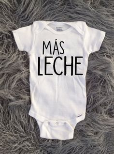 Mas Leche More Milk Baby Shirt Kids Shirt by KyCaliDesign on Etsy