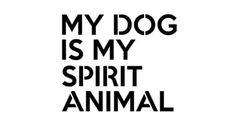 MY DOG IS MY SPIRIT ANIMAL Mantra Craft Stencil