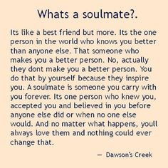 Yes he's MY soulmate