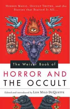 Weiser Book of Horror & the Occult by Lon DuQuette