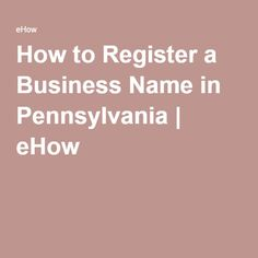 How to Register a Business Name in Pennsylvania | eHow