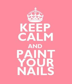 Keep calm & paint your nails :)