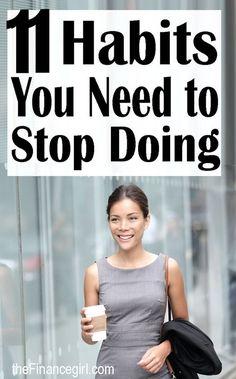 11 Habits you need to stop doing | Financegirl