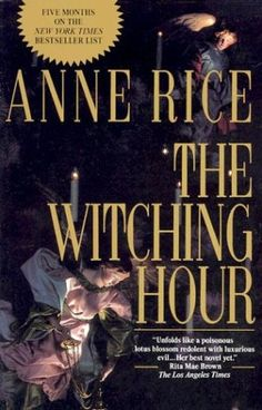 The Witching Hour (lives Of Mayfair Witches)You can find Anne rice and more on our website.The Witching Hour (lives Of Mayfair Witches) Used Books, Great Books, Books To Read, My Books, Love Book, This Book, Book 1, Lestat And Louis, Witch Series
