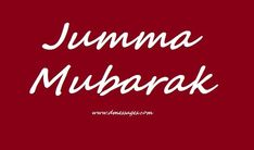 Beautiful Jumma Mubarak Wishes Messages - SMS - Quotes Jumma Mubarak Hadees, Jumma Mubarak Dp, Jumma Mubarak Messages, Jumma Mubarak Quotes, Jumma Mubarak Images, Famous Christmas Quotes, Beautiful Jumma Mubarak, Happy Friday Gif, Christmas Card Messages