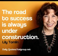 Career Lesson: The road to success is always under construction.