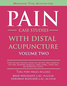 Pain Case Studies with Distal Acupuncture - Volume Two, http://www.amazon.com/dp/1940146100/ref=cm_sw_r_pi_awdm_RMWtwb0JK3PZG