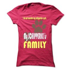I do not consider my schipperke a pet My SCHIPPERKE is FAMILY T Shirts, Hoodies, Sweatshirts. CHECK PRICE ==► https://www.sunfrog.com/Pets/I-do-not-consider-my-schipperke-a-pet-My-SCHIPPERKE-is-FAMILY-HotPink-19457461-Ladies.html?41382