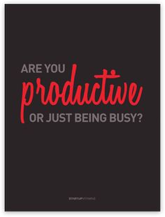Are You Productive Or Just Being Busy? #startupvitamins #poster