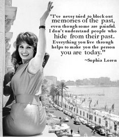 Read More About Everything you live through helps to make you the person you are today ~ Sophia Loren. She Was Beautiful, Beautiful Words, Sofia Loren, Sophia Loren Quotes, Woman Quotes, Life Quotes, Hair Quotes, Food Quotes, My Little Paris
