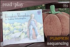 How does a pumpkin grow? Explore the book Pumpkin Pumpkin and sequence a pumpkin life cycle with a free printable!