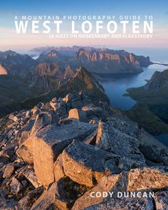 Ryten Mountain Hiking Guide - Lofoten Islands Norway   68 North Mountain Photography, Photography Guide, Lofoten Islands Norway, Hiking Guide, Mountain Hiking, Ebooks, Water, Outdoor, Rennes