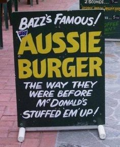 The Famous Aussie Burger. 47 Signs You'll Only See In Australia Australia Funny, Australia Day, Australia Living, Australia Travel, Meanwhile In Australia, Tasmania, Funny Signs, Brisbane, Melbourne