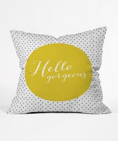 Loving this Yellow & White 'Hello Gorgeous' Throw Pillow on #zulily by DENY Designs, $28 !!   #zulilyfinds
