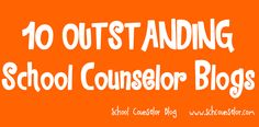 School Counselor Blog: 10 OUTSTANDING School Counselor Blogs