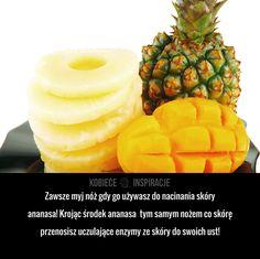 Zawsze myj nóż gdy go używasz do nacinania skóry ananasa! Krojąc środek ananasa…