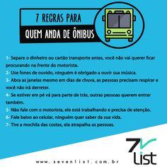 O busão faz parte da sua vida? Então siga essas regras a risca. #SevenList #Dicas #bus #Traffic #Andardodeônibus #Lista #Boring #Window