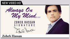 Always On My Mind - Zoheb Hassan | Album 'Signature' | Official Music Video