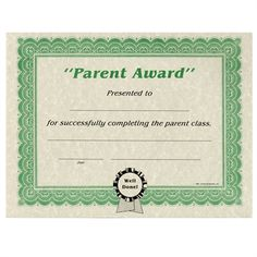 "Parent Award: Presented to ____for successfully completing the parent class. Blanks for date and name of presenter. 8.5"" x 11"" Printed on Parchtone paper."