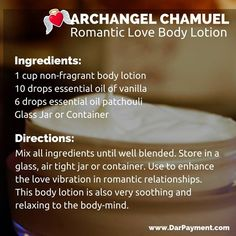Archangel Chamuel Romantic Body Lotion. Use to enhance the love vibration in romantic relationships. Also very soothing to the senses . . . enjoy! #archangels, #archangel chamuel, #essential oils