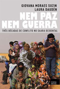 Nem paz nem guerra - Três décadas de conflito no Saara Ocidental.