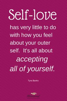 Self-love has very little to do with how you feel about your outer self. It's about accepting all of yourself. #selflove http://bit.ly/1zSPVH4