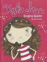 Kylie Jean : Singing queen / Marci Peschke.